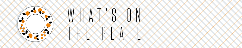 What's on the Plate